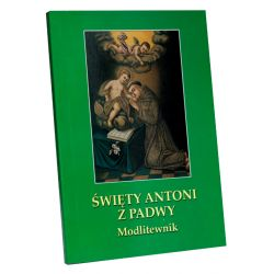 Święty Antoni z Padwy. Modlitewnik