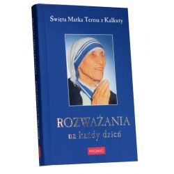 Św. Matka Teresa z Kalkuty. Rozważania na każdy dzień