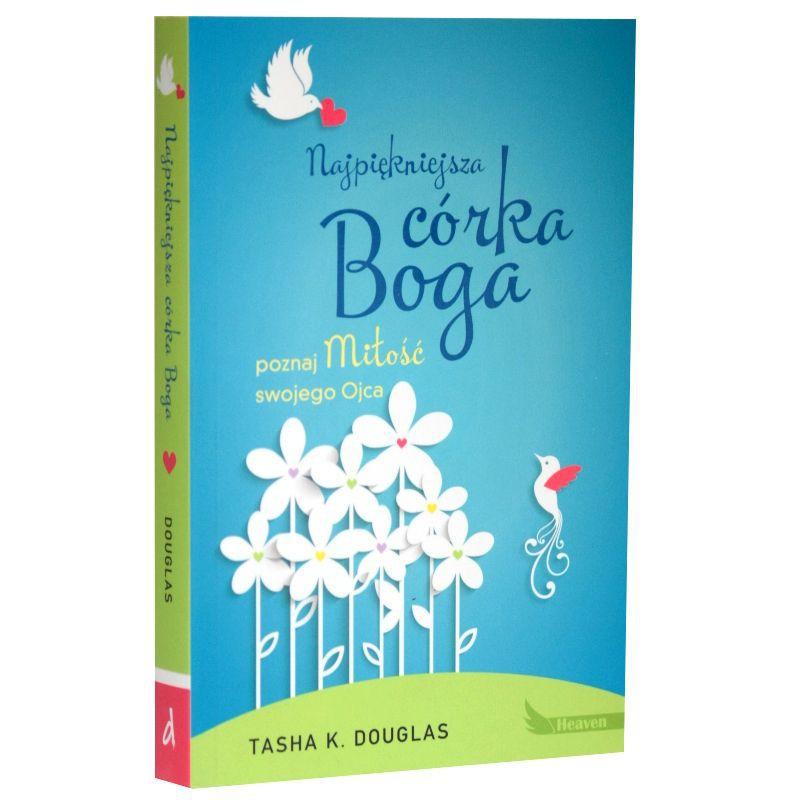 Najpiękniejsza córka Boga / Tasha K. Douglas