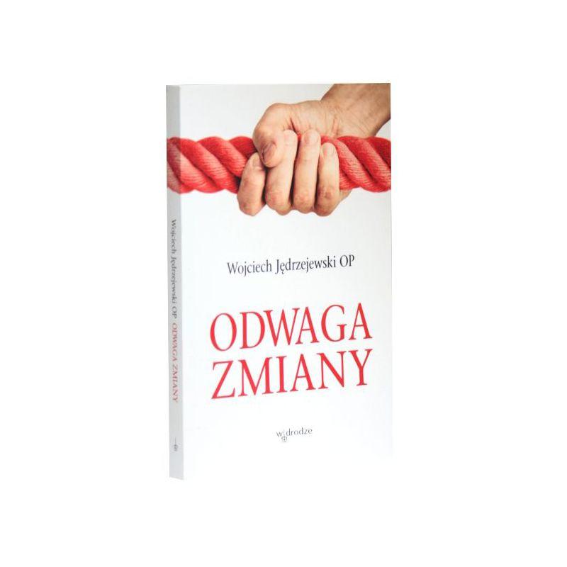 Odwaga zmiany / Wojciech Jędrzejewski OP