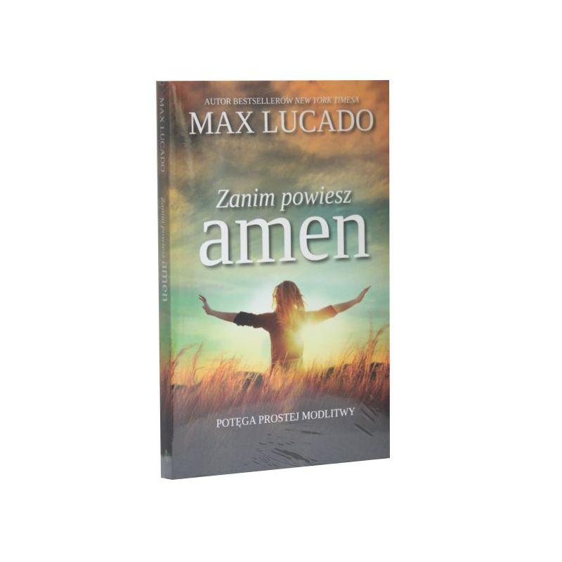 Zanim powiesz amen / Max Lucado