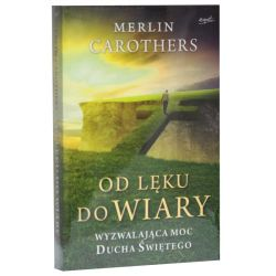 Od lęku do wiary / Merlin Carothers