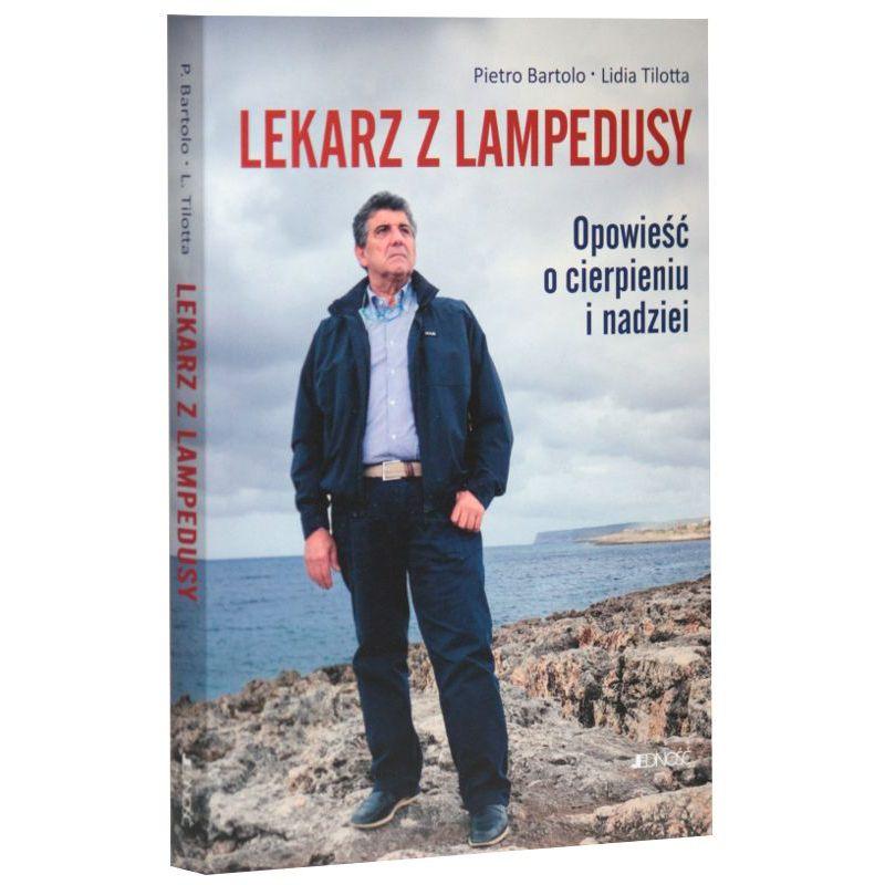 Lekarz z Lampedusy. Opowieść o cierpieniu i nadziei / Pietro Bartolo Lidia Tilotta