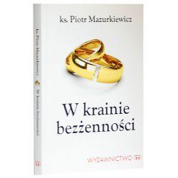 W krainie bezżenności / ks. Piotr Mazurkiewicz