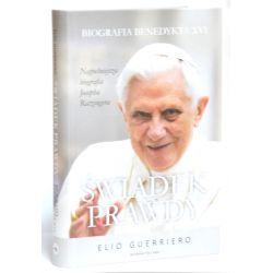Świadek prawdy. Biografia Benedykta XVI. Elio Guerriero