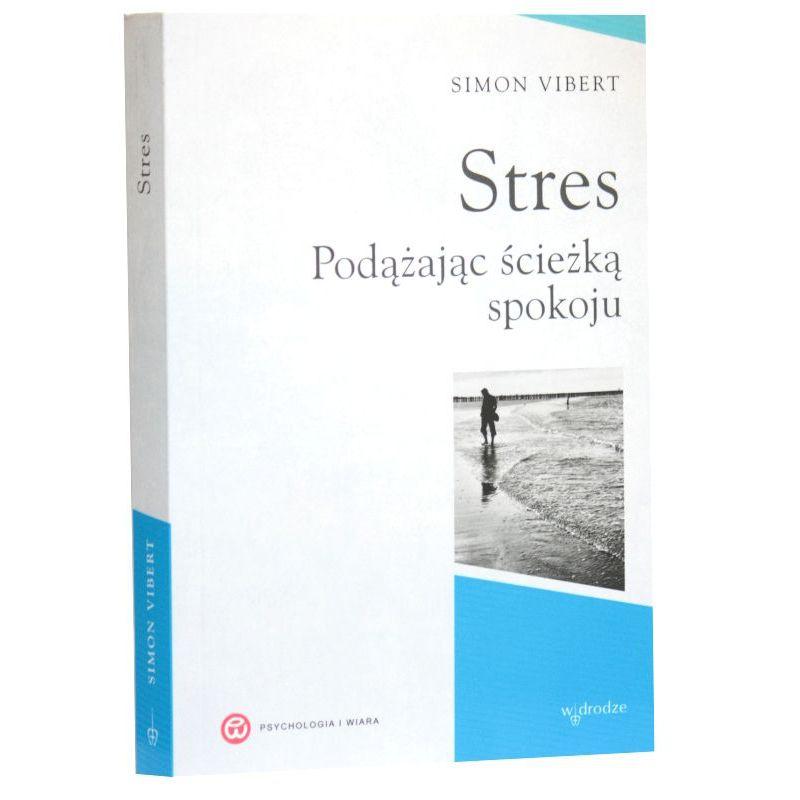 Stres. Podążając ścieżką spokoju / Simon Vibert