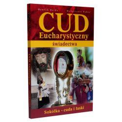 Cud Eucharystyczny - świadectwa. Sokółka - cuda i łaski