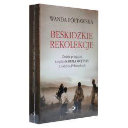 Beskidzkie rekolekcje. Dzieje przyjaźni księdz Karola Wojtyły z rodziną Półtawskich